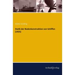 Statik der Bodenkonstruktion von Schiffen (1925) als Buch von Walter Schilling