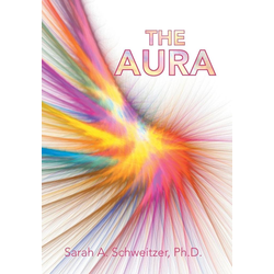 The Aura als Buch von Sarah A. Schweitzer Ph. D.