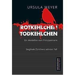 Rotkehlchen - Todkehlchen. Ursula Meyer  - Buch