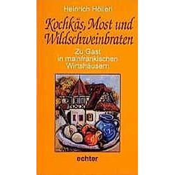 Kochkäs  Most und Wildschweinbraten. Heinrich Höllerl  - Buch