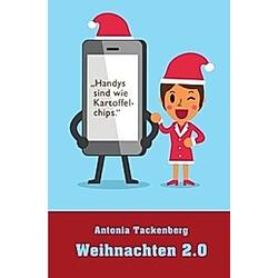 Weihnachten 2.0. Antonia Tackenberg  - Buch