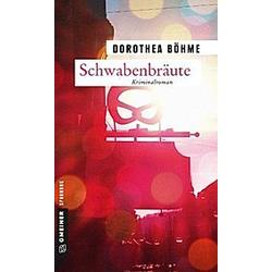 Schwabenbräute. Dorothea Böhme  - Buch