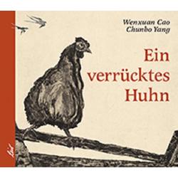 Ein verrücktes Huhn als Buch von Wenxuan Cao