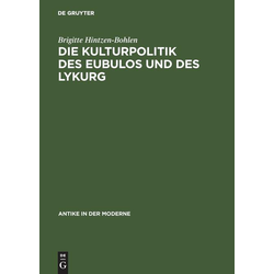 Die Kulturpolitik des Eubulos und des Lykurg als Buch von Brigitte Hintzen-Bohlen