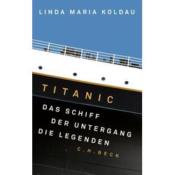 Titanic als Buch von Linda Maria Koldau