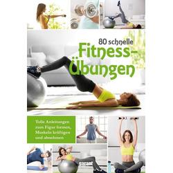80 schnelle Fitnessübungen als Buch von