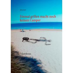 Einmal grillen macht noch keinen Camper als Buch von Sylvia Geub