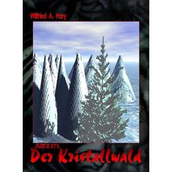 HdW-B 011: Der Kristallwald: eBook von Wilfried A. Hary