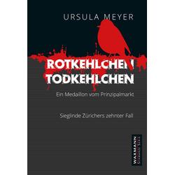 Rotkehlchen - Todkehlchen als Buch von Ursula Meyer