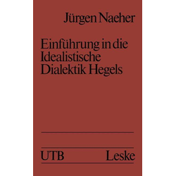 Einführung in die Idealistische Dialektik Hegels: eBook von Jürgen Naeher