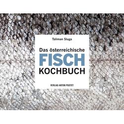 Das österreichische Fisch-Kochbuch als Buch von Taliman Sluga