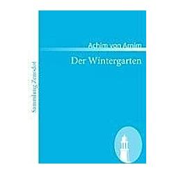 Der Wintergarten. Achim von Arnim  - Buch