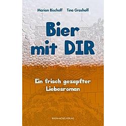 Bier mit Dir. Marion Bischoff  Tina Grashoff  - Buch