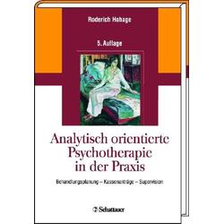 Analytisch orientierte Psychotherapie in der Praxis: eBook von Roderich Hohage
