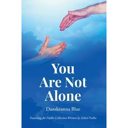 You Are Not Alone: eBook von Danskeanna Blue