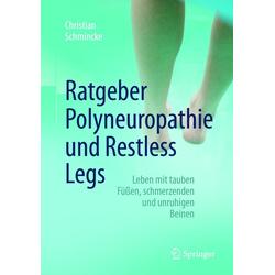 Ratgeber Polyneuropathie und Restless Legs: eBook von Christian Schmincke