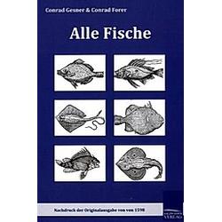 Alle Fische. Conrad Gesner  Conrad Forer  - Buch