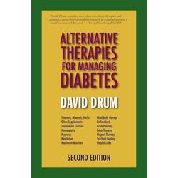 Alternative Therapies for Managing Diabetes: eBook von David Drum