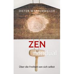 Zen nondual als Buch von Dieter Wartenweiler