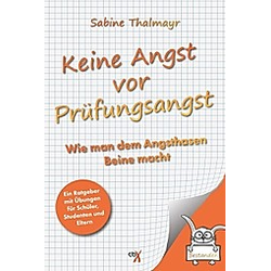Keine Angst vor Prüfungsangst. Sabine Thalmayr  - Buch