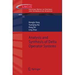 Analysis and Synthesis of Delta Operator Systems als Buch von Hongjiu Yang/ Yuanqing Xia/ Peng Shi/ Ling Zhao