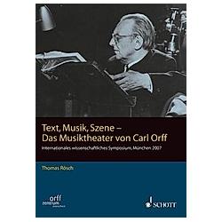 Text  Musik  Szene - Das Musiktheater von Carl Orff - Buch