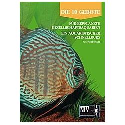 10 Gebote für bepflanzte Gesellschaftsaquarien. Peter Schwindt  - Buch