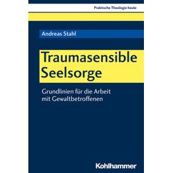 Traumasensible Seelsorge: Buch von Andreas Stahl