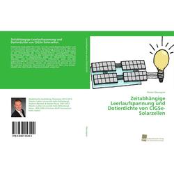Zeitabhängige Leerlaufspannung und Dotierdichte von CIGSe-Solarzellen als Buch von Florian Obereigner