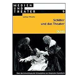 Schiller und das Theater. Lothar Pikulik  - Buch