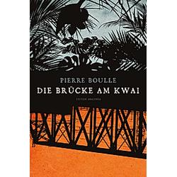 Die Brücke am Kwai. Pierre Boulle  - Buch