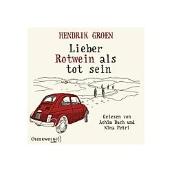 Lieber Rotwein als tot sein  6 Audio-CDs - Hörbuch