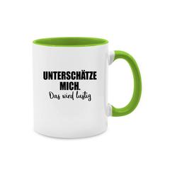 Shirtracer Tasse Unterschätze mich. Das wird lustig - Tasse mit Spruch - Tasse zweifarbig - Tassen, lustige tassen