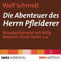 Die Abenteuer des Herrn Pfleiderer als Hörbuch Download von Wolf Schmidt