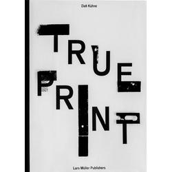 Dafi Kühne True Print als Buch von Dafi Kühne