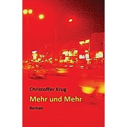 Mehr und Mehr. Christoffer Krug  - Buch