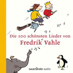 Die 100 schönsten Lieder von Fredrik Vahle als Hörbuch CD von Fredrik Vahle