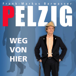 Erwin Pelzig Weg von hier als Hörbuch Download von Erwin Pelzig