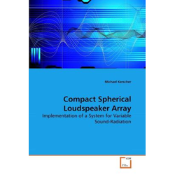 Compact Spherical Loudspeaker Array als Buch von Michael Kerscher