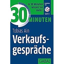 30 Minuten Verkaufsgespräche. Tobias Ain  - Buch