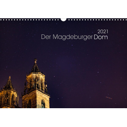Der Magdeburger Dom 2021 (Wandkalender 2021 DIN A3 quer)