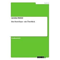 Das Passivhaus  - ein Überblick. Jaroslaw Rokicki  - Buch