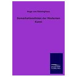 Demarkationslinien der Modernen Kunst. Hugo von Reininghaus  - Buch