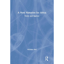 A New Narrative for Africa: eBook von Abiodun Alao