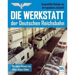 Die Werkstatt der Deutschen Reichsbahn