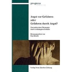 Angst vor Gefahren oder Gefahren durch Angst? - Buch