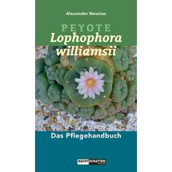 Peyote - Lophophora williamsii als Buch von Alexander Neusius