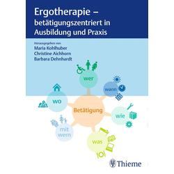 Ergotherapie - betätigungszentriert in Ausbildung und Praxis: eBook von