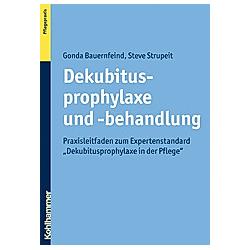 Dekubitusprophylaxe und -behandlung. Gonda Bauernfeind  Steve Strupeit  - Buch