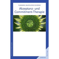 Akzeptanz- und Commitment-Therapie: eBook von Paul E. Flaxman